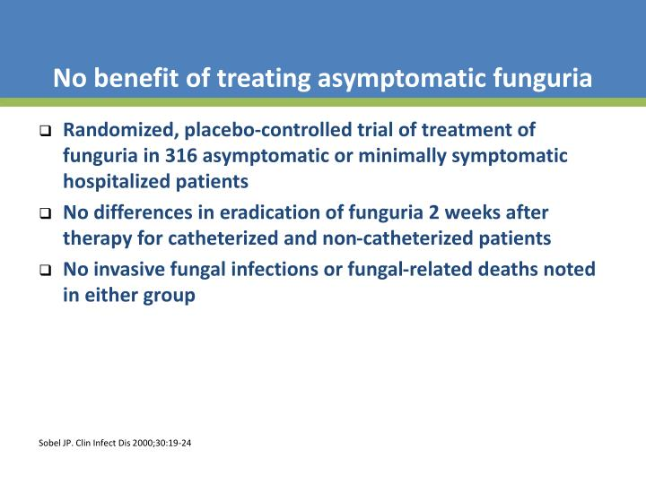 No benefit of treating asymptomatic funguria