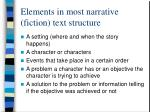 elements in most narrative fiction text structure