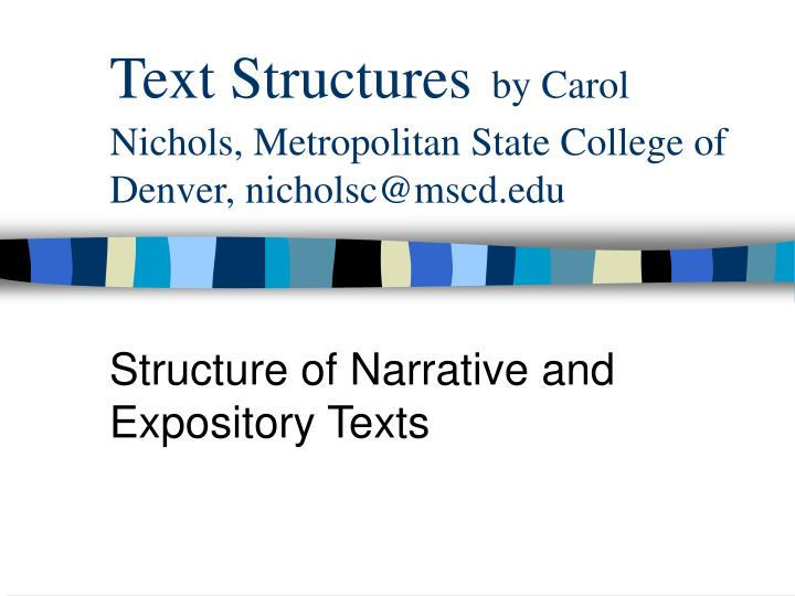 text structures by carol nichols metropolitan state college of denver nicholsc@mscd edu