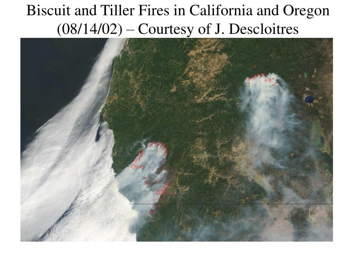 Biscuit and Tiller Fires in California and Oregon (08/14/02) – Courtesy of J. Descloitres