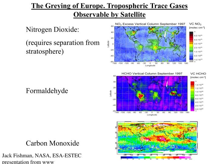 The Greying of Europe. Tropospheric Trace Gases Observable by Satellite