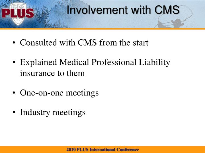 Involvement with CMS