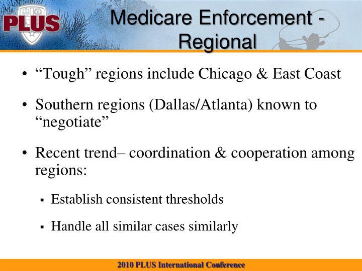 Medicare Enforcement - Regional