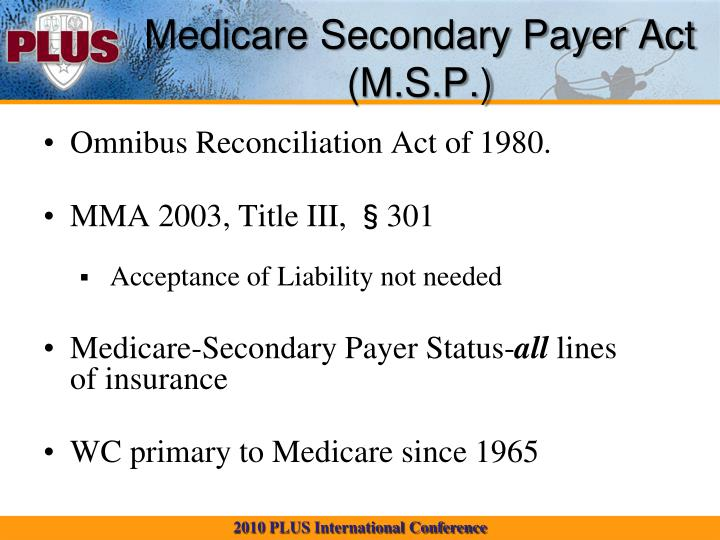 Medicare Secondary Payer Act  (M.S.P.)
