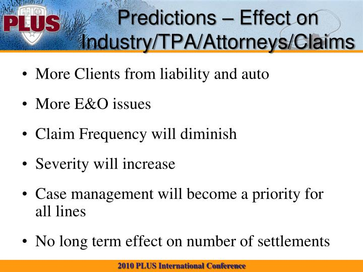 Predictions – Effect on Industry/TPA/Attorneys/Claims