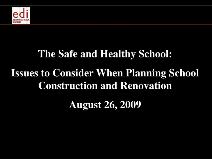 The Safe and Healthy School: