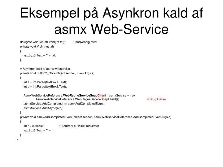 Eksempel på Asynkron kald af asmx Web-Service