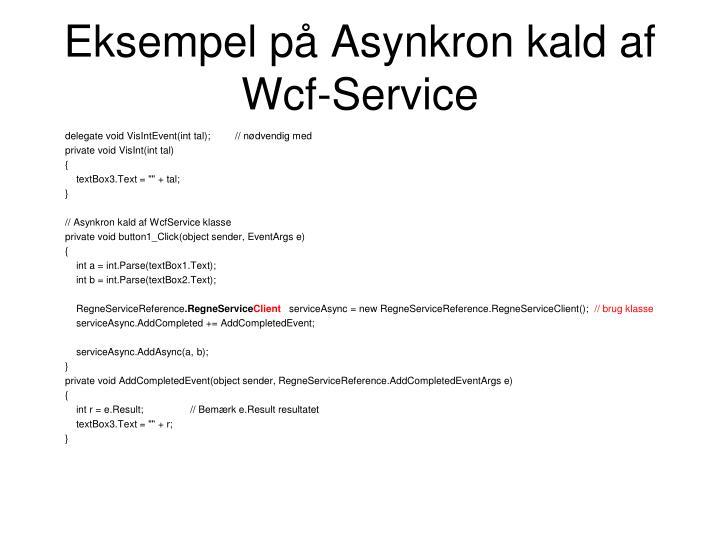 Eksempel på Asynkron kald af Wcf-Service