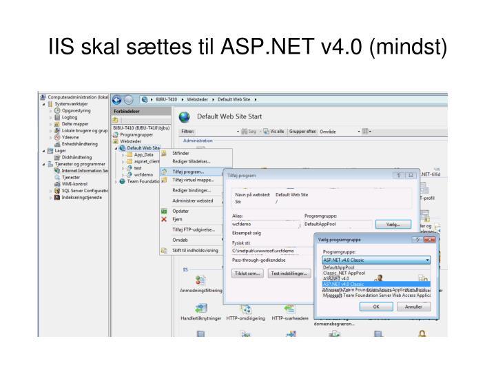 IIS skal sættes til ASP.NET v4.0 (mindst)