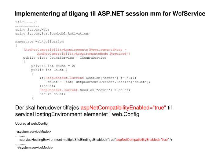 Implementering af tilgang til ASP.NET session mm for WcfService