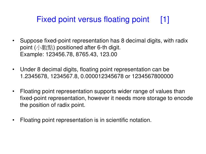 Fixed point versus floating point     [1]