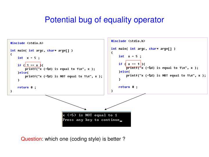 Potential bug of equality operator