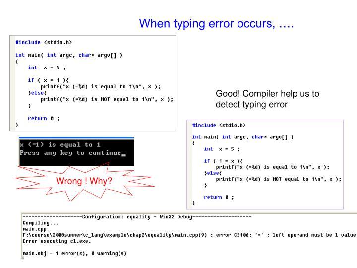 When typing error occurs, ….