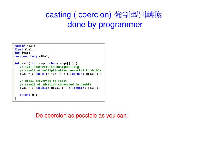 casting ( coercion)