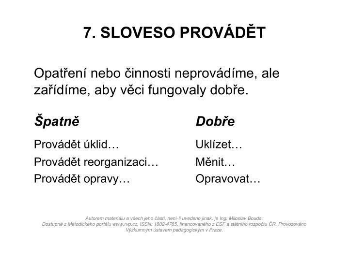 7. SLOVESO PROVÁDĚT