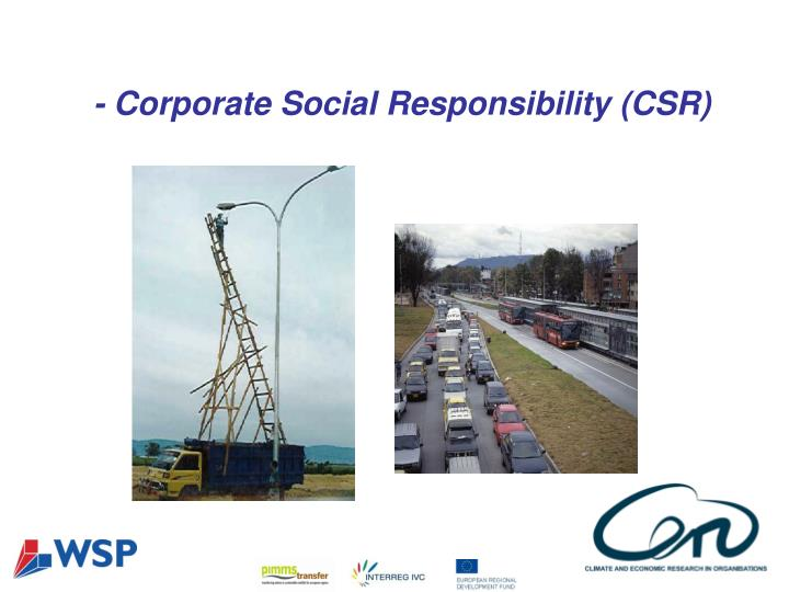 - Corporate Social Responsibility (CSR)