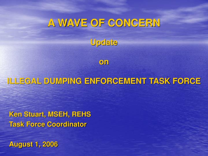 A wave of concern update on illegal dumping enforcement task force