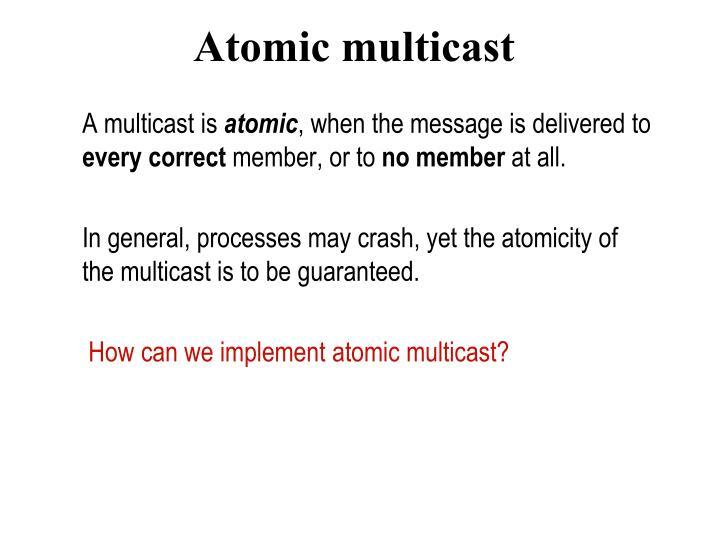 Atomic multicast