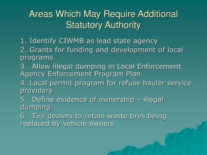 Areas Which May Require Additional Statutory Authority