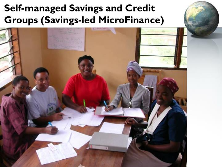Self-managed Savings and Credit Groups (Savings-led MicroFinance)