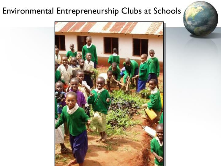 Environmental Entrepreneurship Clubs at Schools