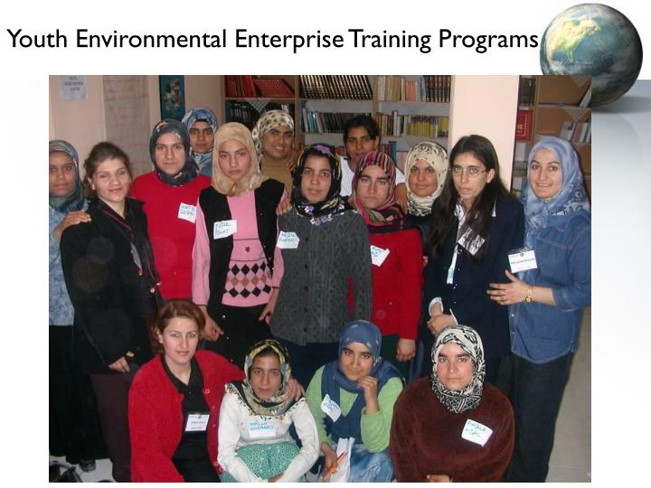 Youth Environmental Enterprise Training Programs