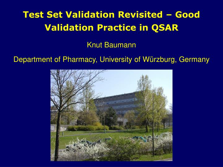 Test Set Validation Revisited – Good Validation Practice in QSAR