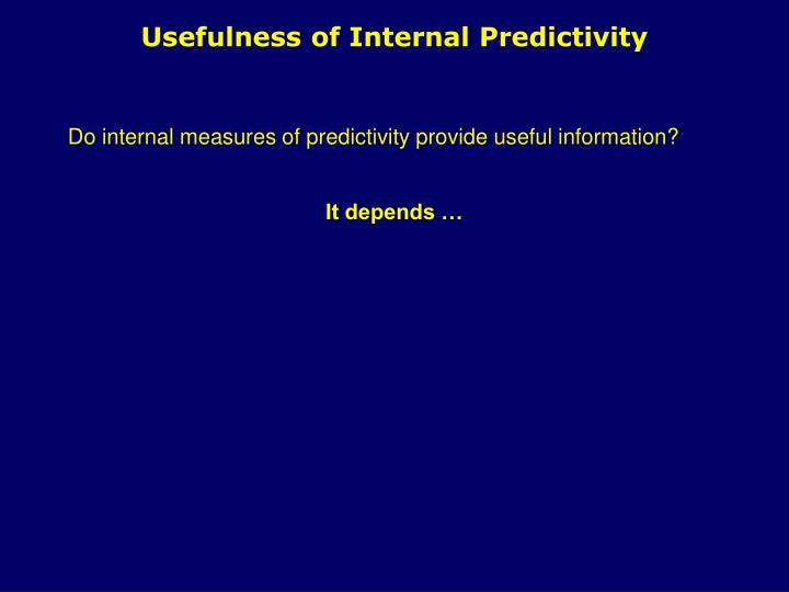 Usefulness of Internal Predictivity