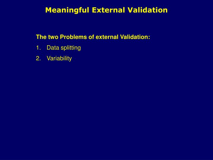 Meaningful External Validation