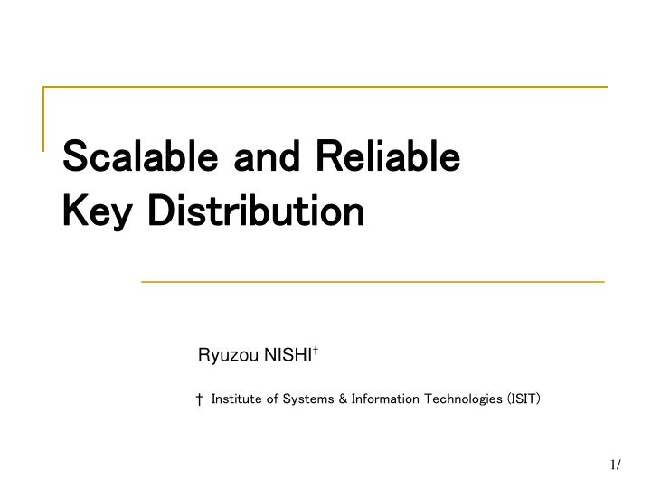 Scalable and Reliable Key Distribution
