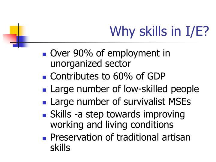 Why skills in I/E?