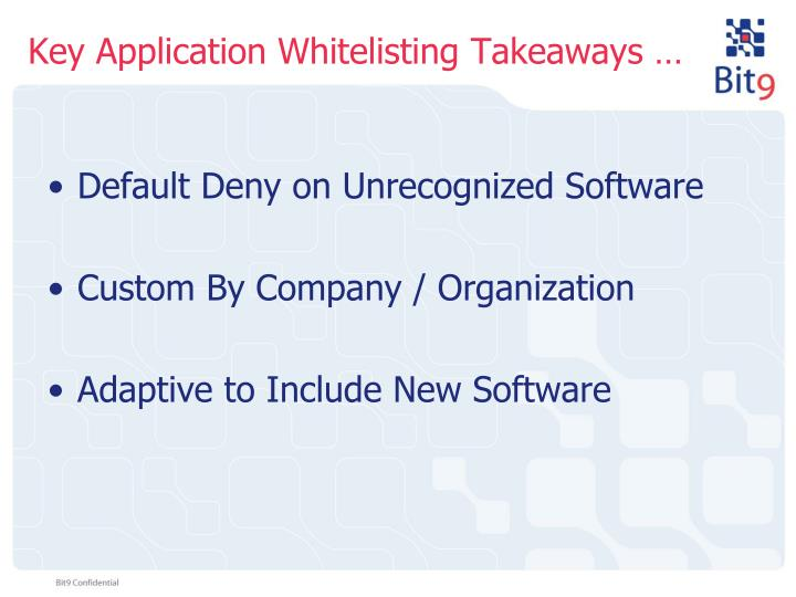 Key Application Whitelisting Takeaways …