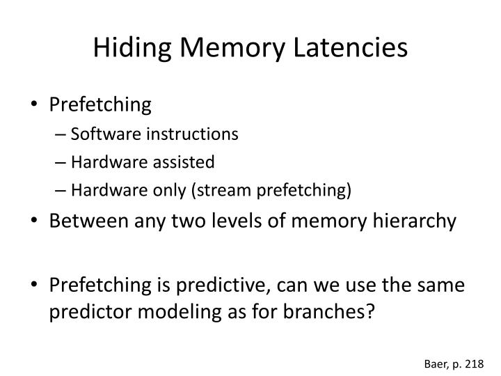 Hiding Memory Latencies