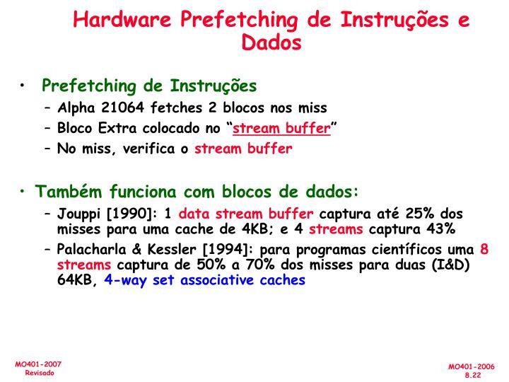 Hardware Prefetching de Instruções e  Dados