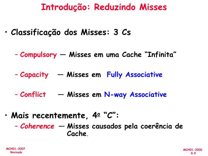 Introdução: Reduzindo Misses