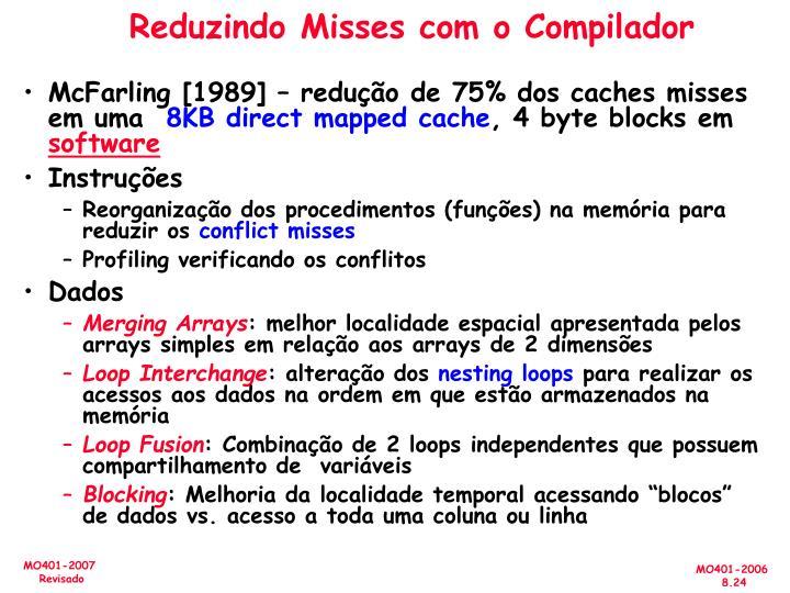 Reduzindo Misses com o Compilador