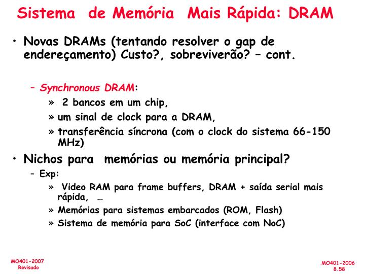 Sistema  de Memória  Mais Rápida: DRAM