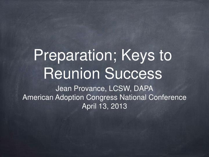 Preparation; Keys to Reunion Success