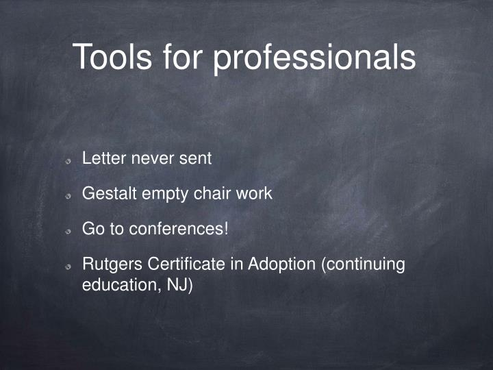 Tools for professionals