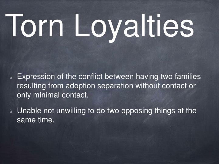 Torn Loyalties