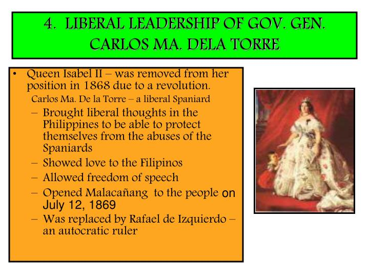 4.  LIBERAL LEADERSHIP OF GOV. GEN. CARLOS MA. DELA TORRE