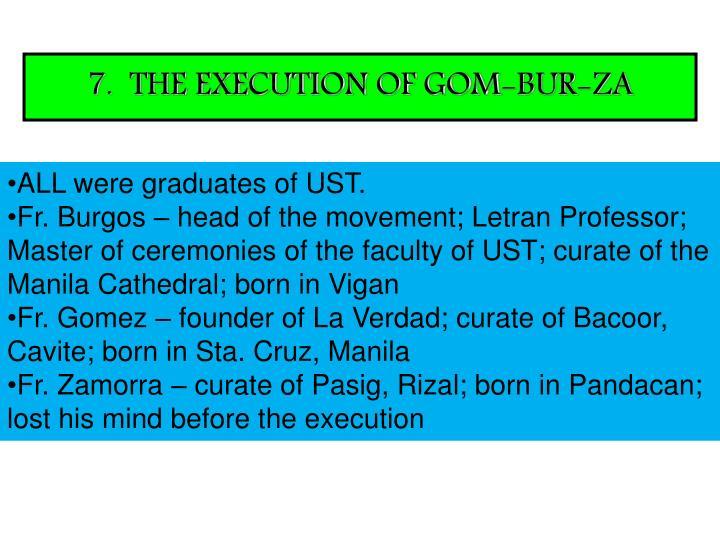 7.  THE EXECUTION OF GOM-BUR-ZA