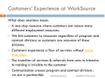 customers experience at worksource