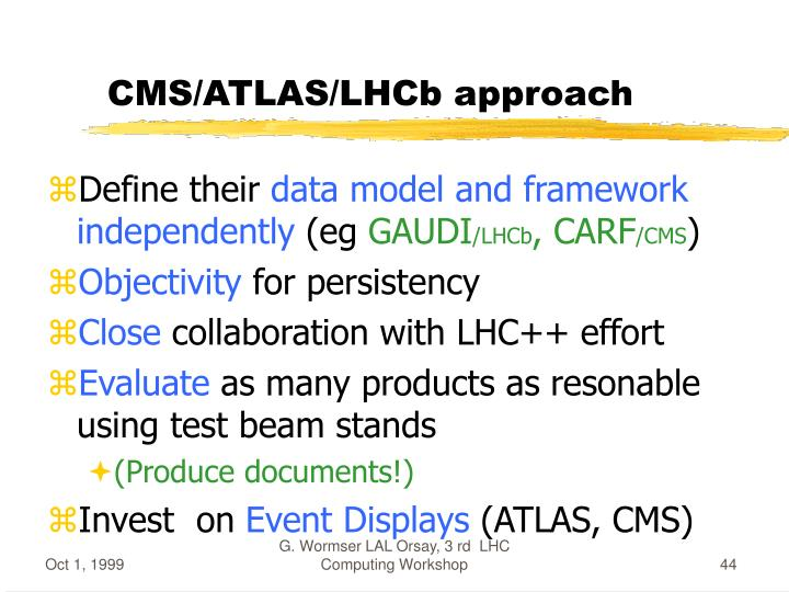 CMS/ATLAS/LHCb approach