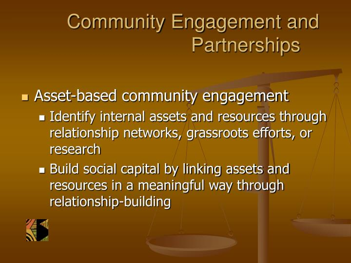 Community Engagement and 				Partnerships