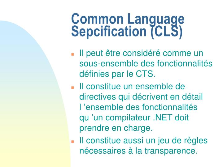 Common Language Sepcification (CLS)