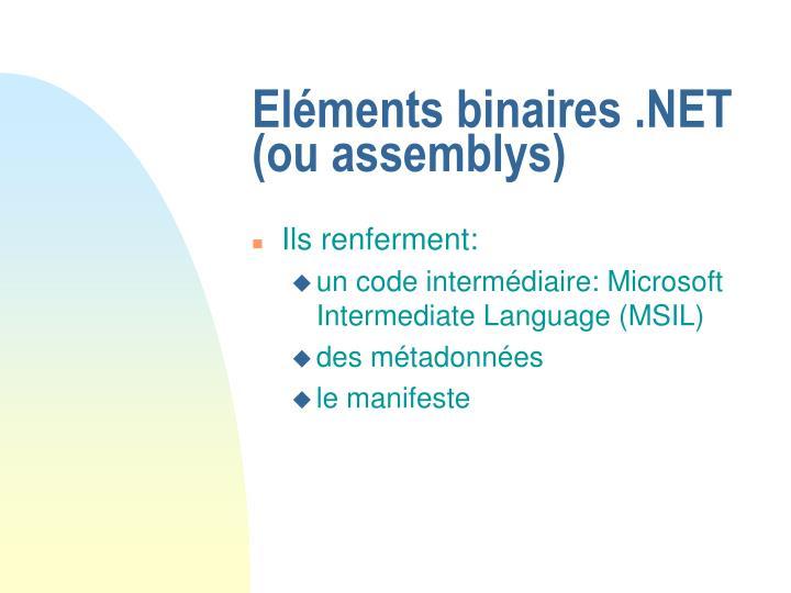 Eléments binaires .NET (ou assemblys)
