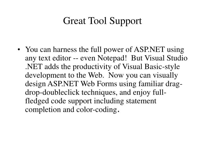 Great Tool Support