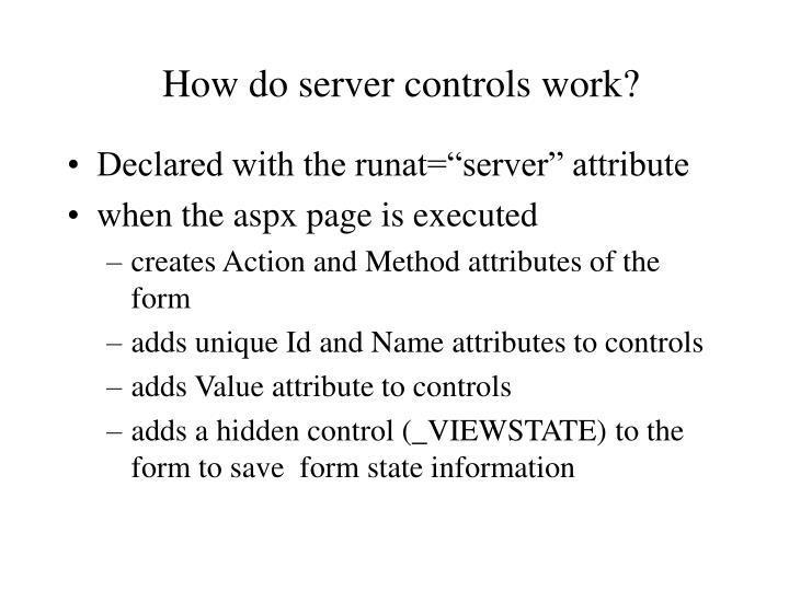 How do server controls work?