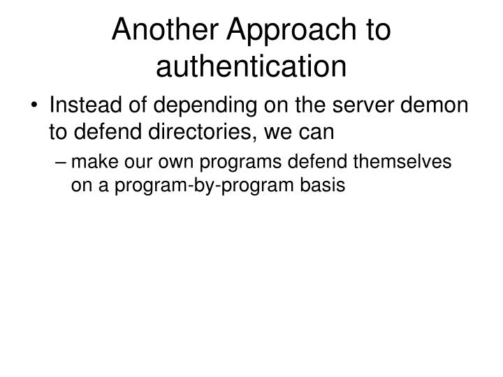 Another Approach to authentication